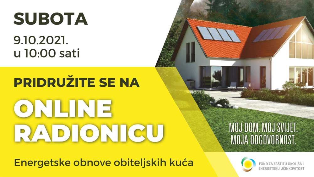 Javni poziv za dodjelu bespovratnih sredstava za energetsku obnovu obiteljskih kuća i zgrada – poziv na virtualnu radionicu
